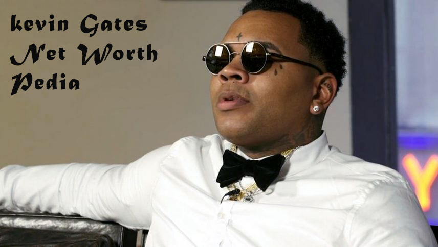Latest Kevin Gates Net Worth Entire Career - Presented by Networth Pedia